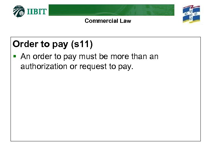 Commercial Law Order to pay (s 11) § An order to pay must be