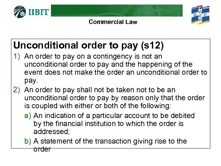Commercial Law Unconditional order to pay (s 12) 1) An order to pay on