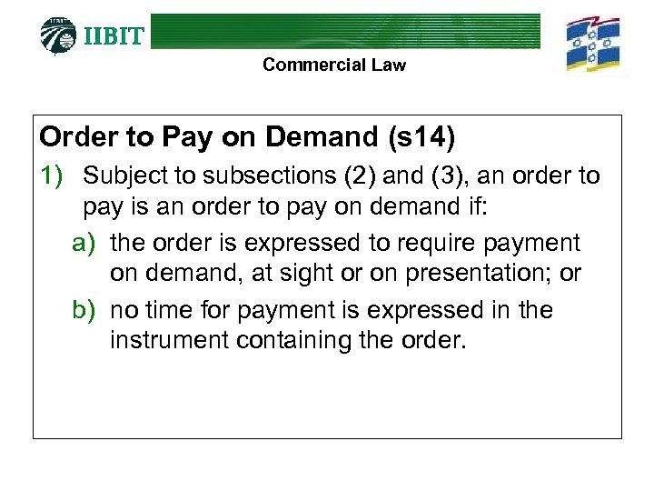 Commercial Law Order to Pay on Demand (s 14) 1) Subject to subsections (2)