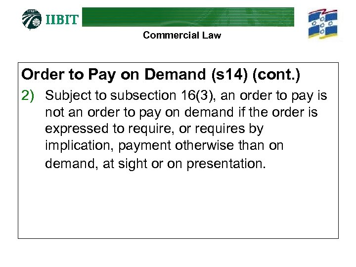 Commercial Law Order to Pay on Demand (s 14) (cont. ) 2) Subject to