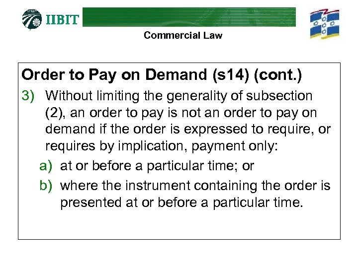 Commercial Law Order to Pay on Demand (s 14) (cont. ) 3) Without limiting