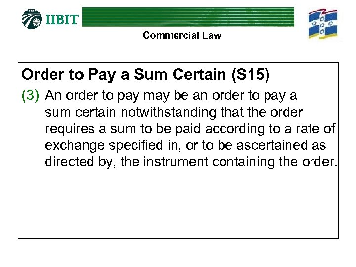 Commercial Law Order to Pay a Sum Certain (S 15) (3) An order to