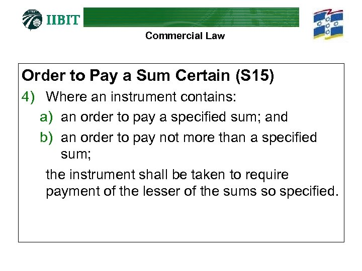 Commercial Law Order to Pay a Sum Certain (S 15) 4) Where an instrument