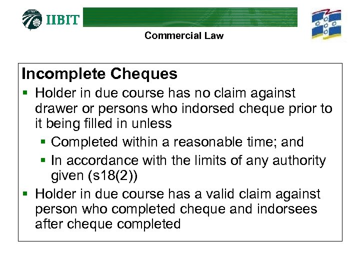 Commercial Law Incomplete Cheques § Holder in due course has no claim against drawer