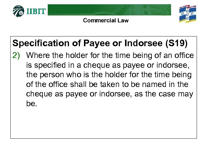 Commercial Law Specification of Payee or Indorsee (S 19) 2) Where the holder for