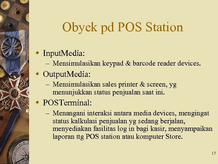 Obyek pd POS Station w Input. Media: – Mensimulasikan keypad & barcode reader devices.