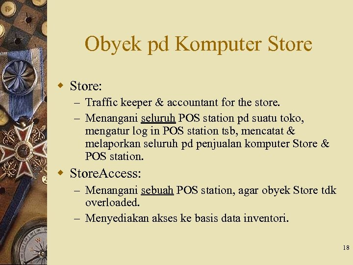 Obyek pd Komputer Store w Store: – Traffic keeper & accountant for the store.