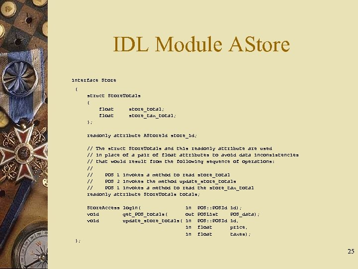 IDL Module AStore interface Store { struct Store. Totals { float store_total; float store_tax_total;