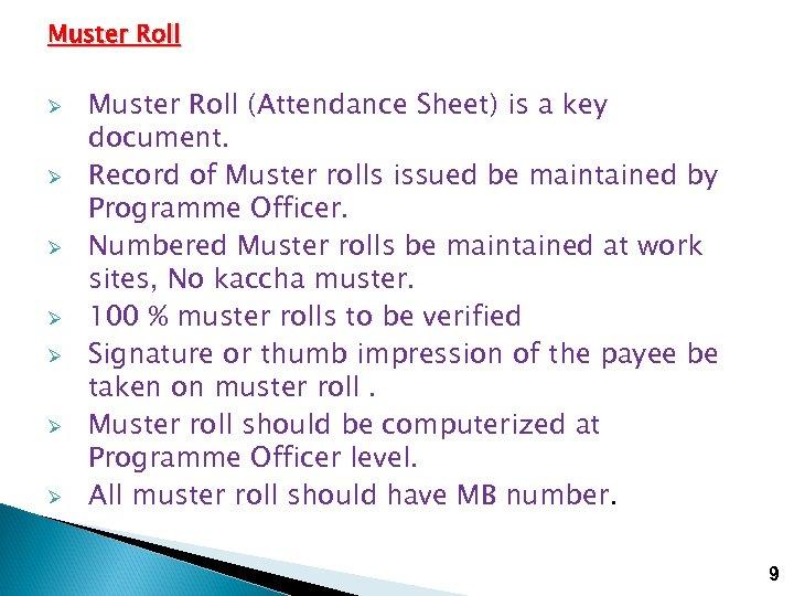Muster Roll Ø Ø Ø Ø Muster Roll (Attendance Sheet) is a key document.