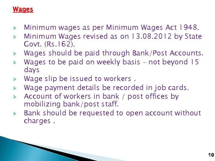 Wages Ø Ø Ø Ø Minimum wages as per Minimum Wages Act 1948. Minimum