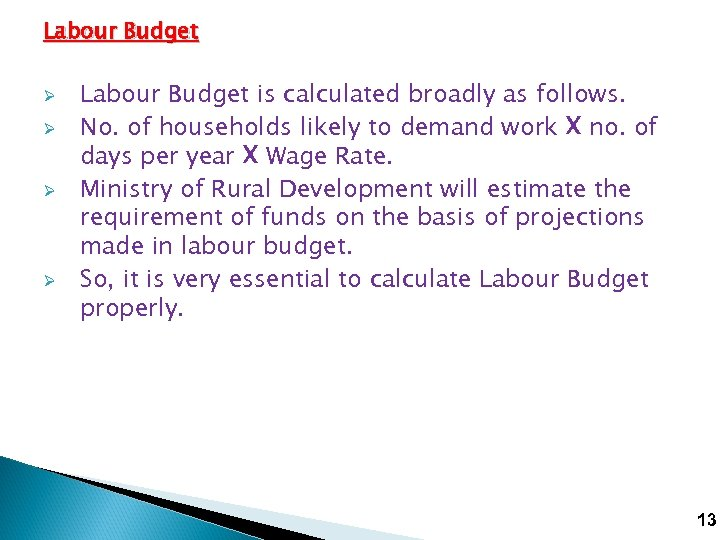 Labour Budget Ø Ø Labour Budget is calculated broadly as follows. No. of households
