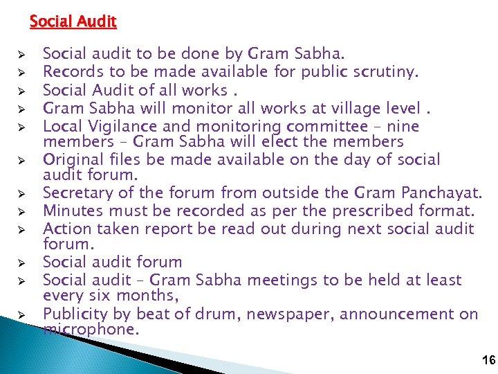 Social Audit Ø Ø Ø Social audit to be done by Gram Sabha. Records