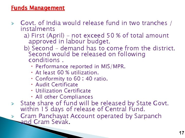 Funds Management Ø Govt. of India would release fund in two tranches / instalments