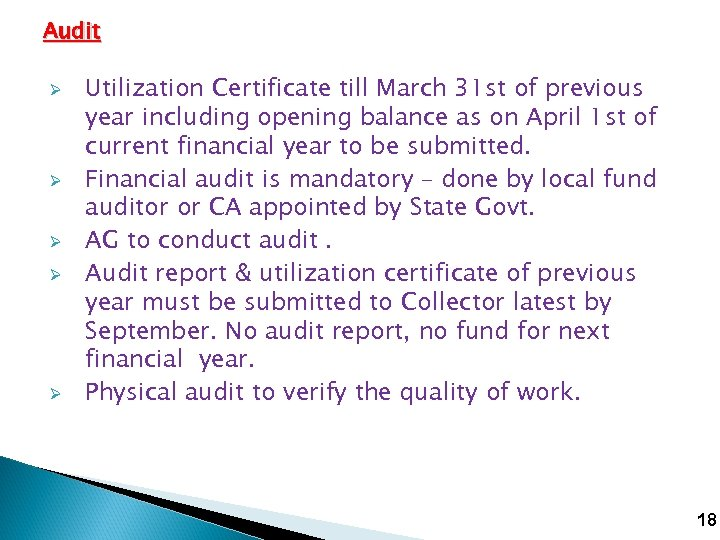 Audit Ø Ø Ø Utilization Certificate till March 31 st of previous year including