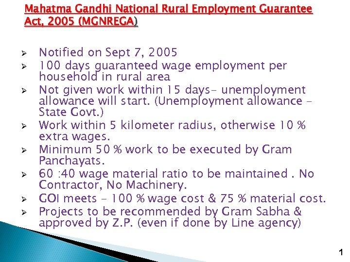 Mahatma Gandhi National Rural Employment Guarantee Act, 2005 (MGNREGA) Ø Ø Ø Ø Notified