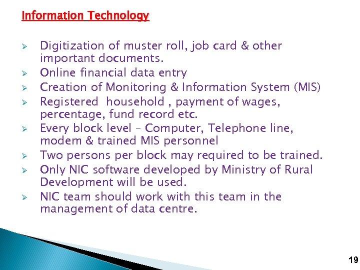 Information Technology Ø Ø Ø Ø Digitization of muster roll, job card & other