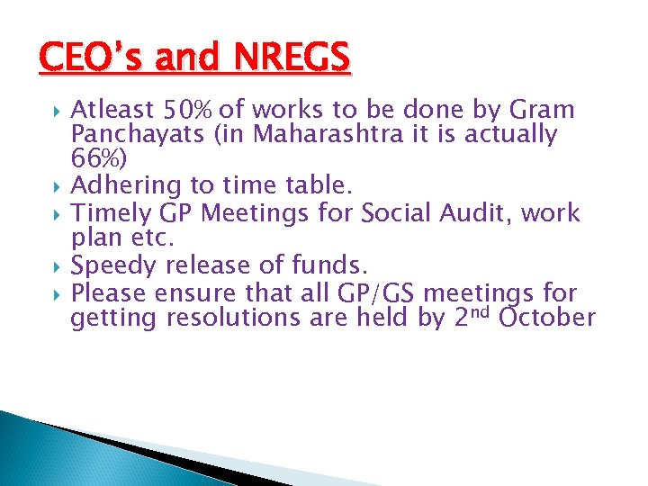 CEO's and NREGS Atleast 50% of works to be done by Gram Panchayats (in