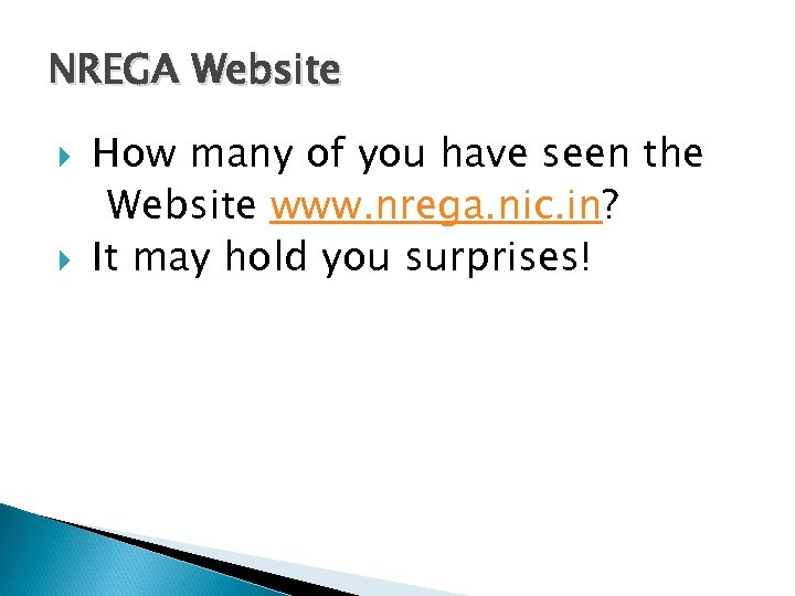 NREGA Website How many of you have seen the Website www. nrega. nic. in?