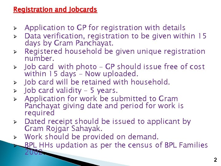 Registration and Jobcards Ø Ø Ø Ø Ø Application to GP for registration with