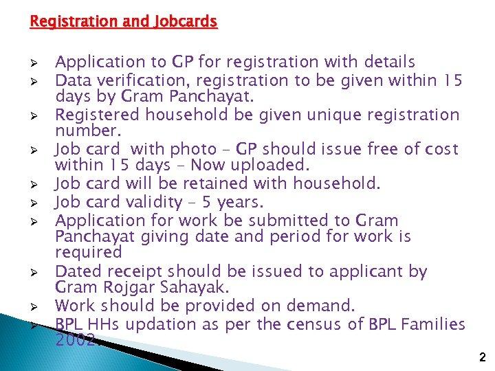 Registration and Jobcards Ø Ø Ø Ø Ø Application to GP for registration with