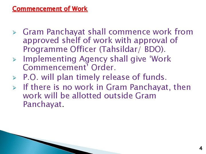 Commencement of Work Ø Ø Gram Panchayat shall commence work from approved shelf of