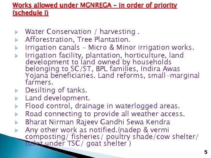 Works allowed under MGNREGA – in order of priority (schedule I) Ø Ø Ø