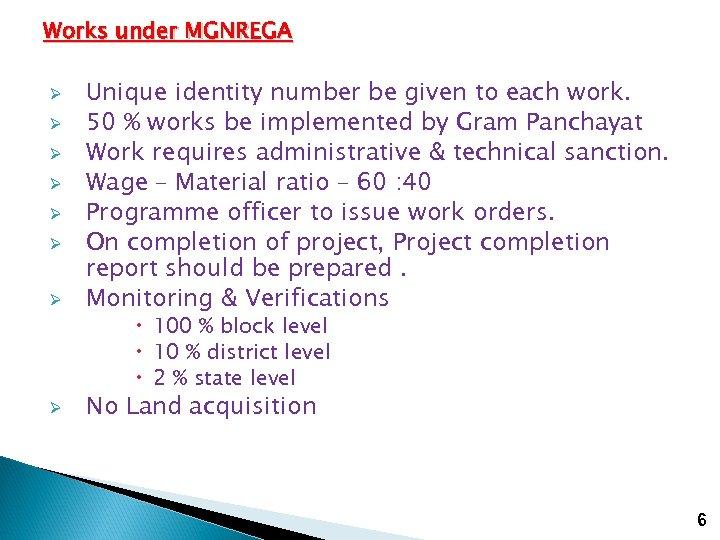 Works under MGNREGA Ø Ø Ø Ø Unique identity number be given to each