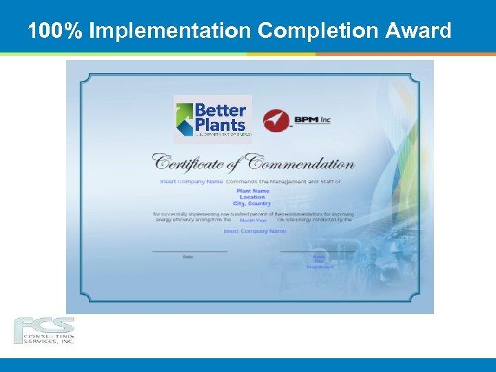 100% Implementation Completion Award