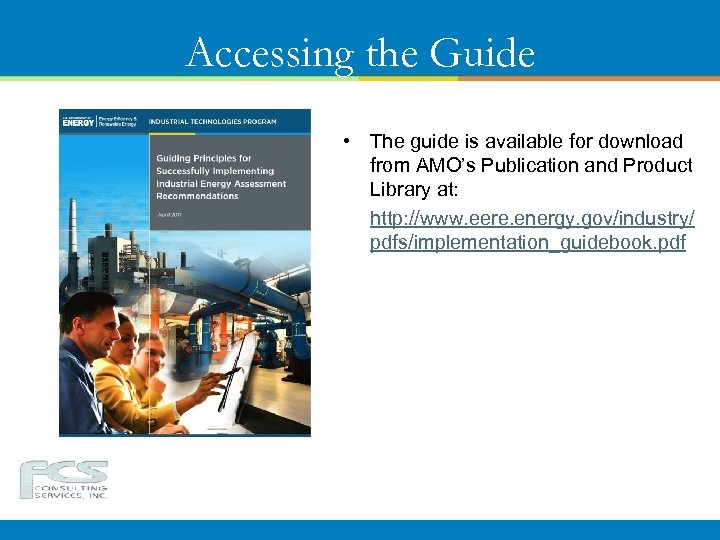 Accessing the Guide • The guide is available for download from AMO's Publication and