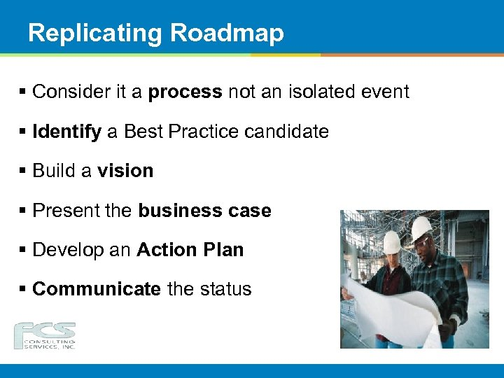Replicating Roadmap § Consider it a process not an isolated event § Identify a