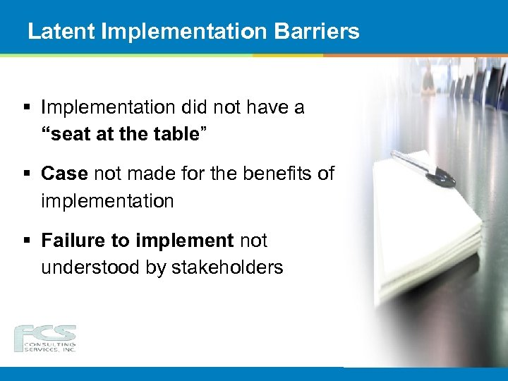 """Latent Implementation Barriers § Implementation did not have a """"seat at the table"""" §"""