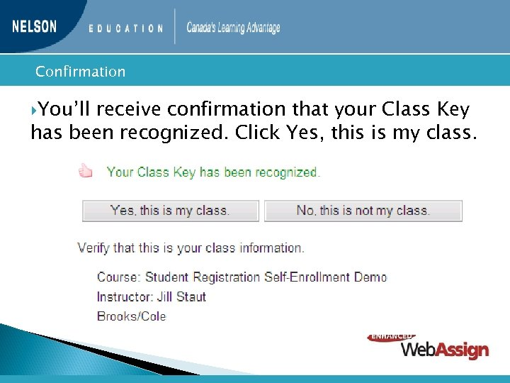 Confirmation You'll receive confirmation that your Class Key has been recognized. Click Yes,