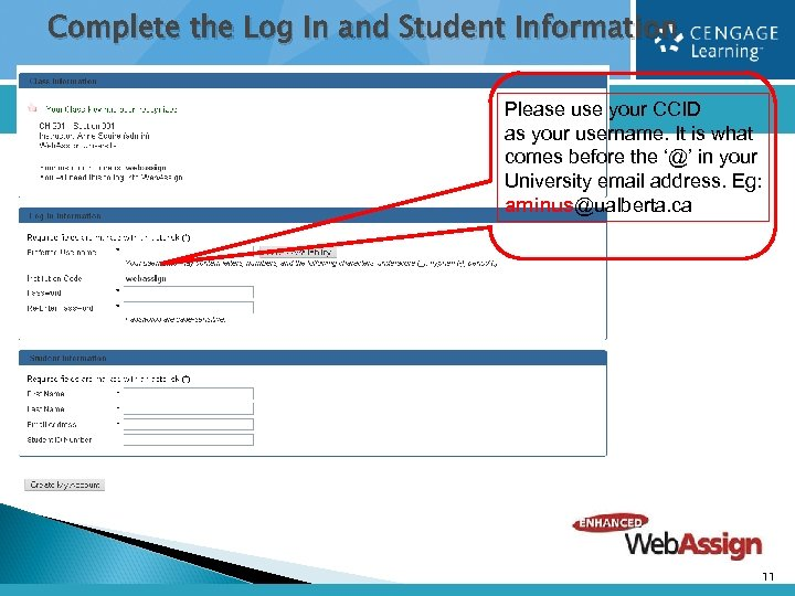 Complete the Log In and Student Information Please use your CCID as your username.