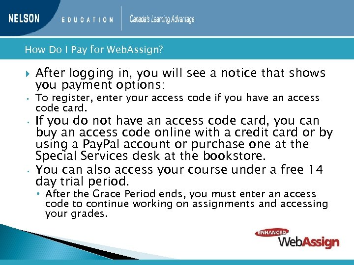 How • • • Do I Pay for Web. Assign? After logging in,