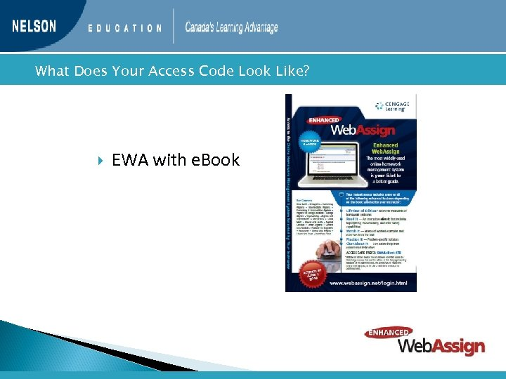 What Does Your Access Code Look Like? EWA with e. Book