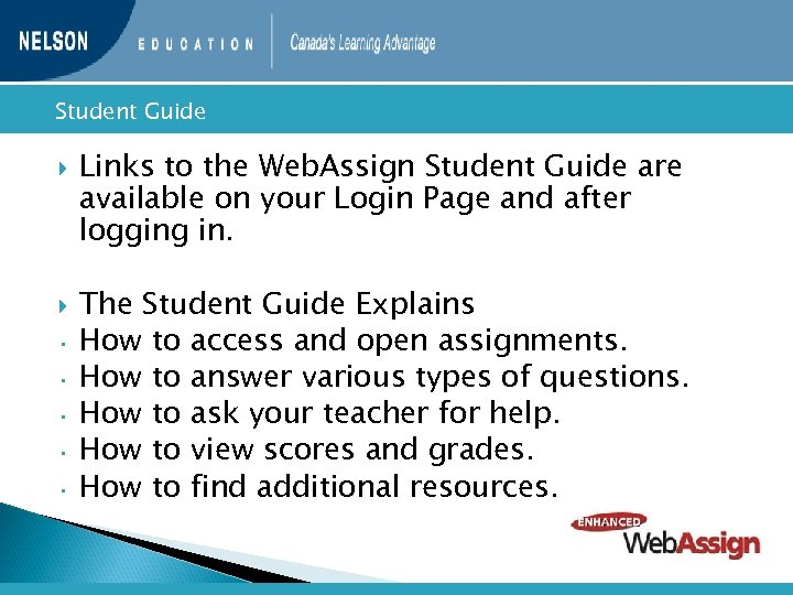 Student • • • Guide Links to the Web. Assign Student Guide are
