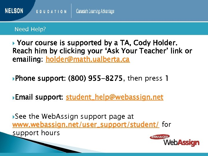 Need Help? Your course is supported by a TA, Cody Holder. Reach him