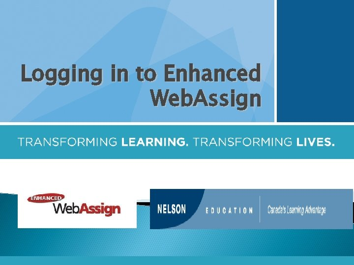 Logging in to Enhanced Web. Assign