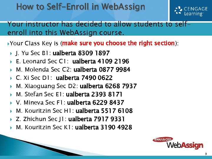 How to Self-Enroll in Web. Assign Your instructor has decided to allow students to