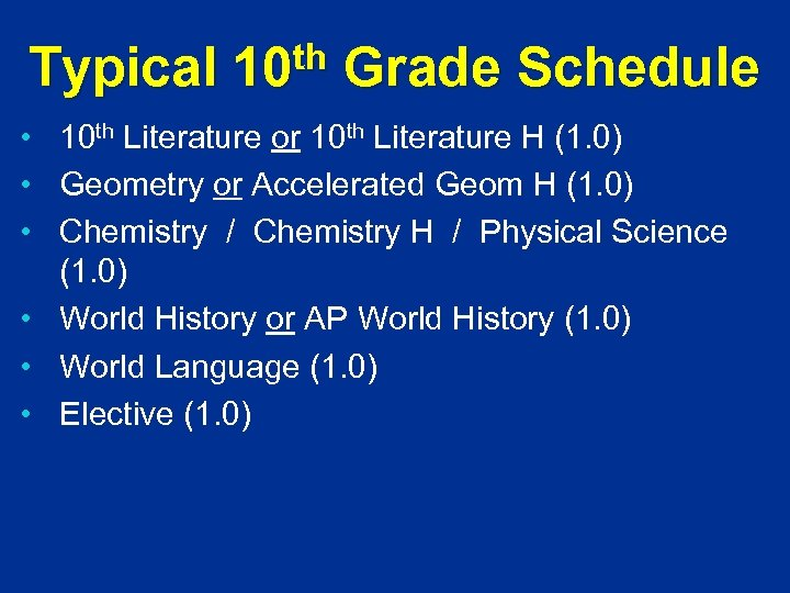 Typical th 10 Grade Schedule • 10 th Literature or 10 th Literature H