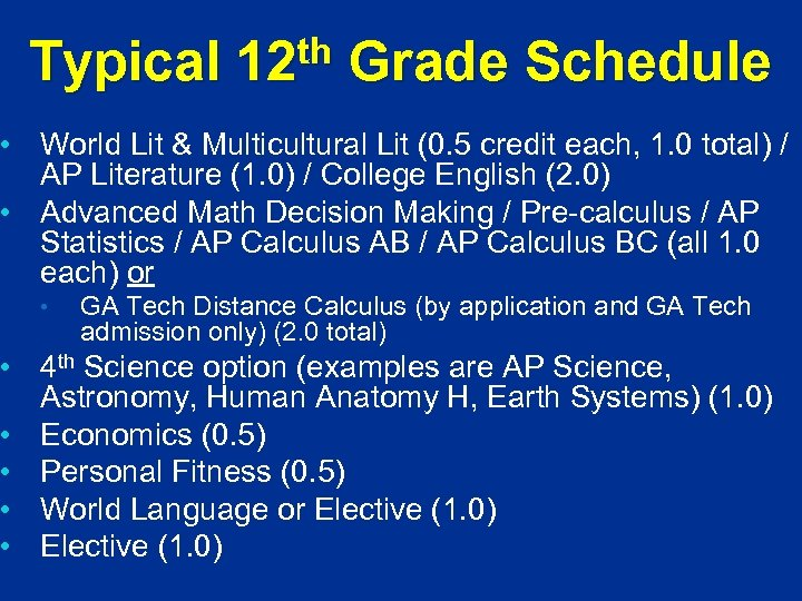 Typical th 12 Grade Schedule • World Lit & Multicultural Lit (0. 5 credit