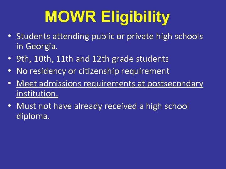 MOWR Eligibility • Students attending public or private high schools in Georgia. • 9