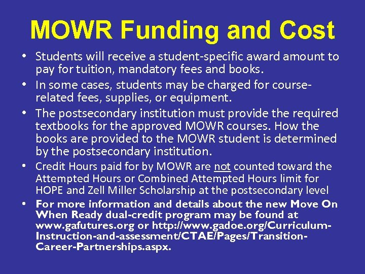 MOWR Funding and Cost • Students will receive a student-specific award amount to pay