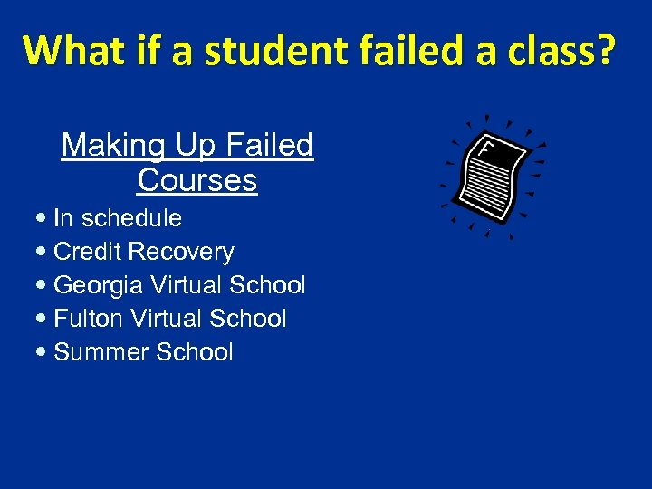What if a student failed a class? Making Up Failed Courses In schedule Credit