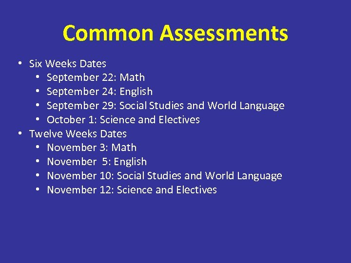 Common Assessments • Six Weeks Dates • September 22: Math • September 24: English