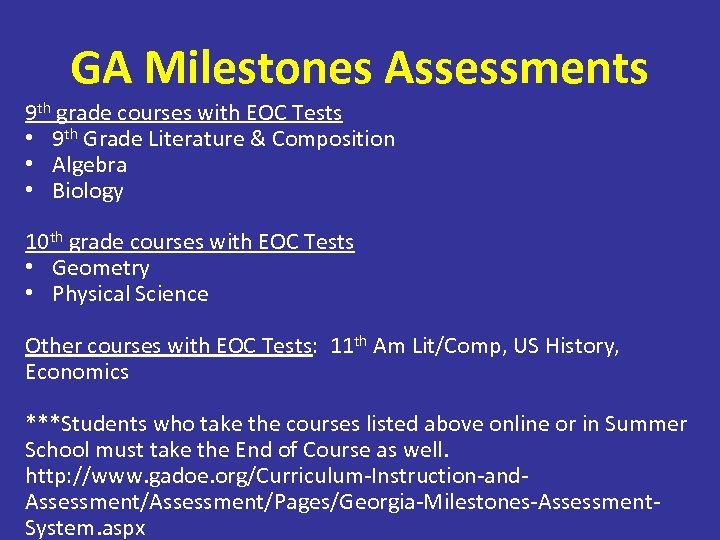 GA Milestones Assessments 9 th grade courses with EOC Tests • 9 th Grade