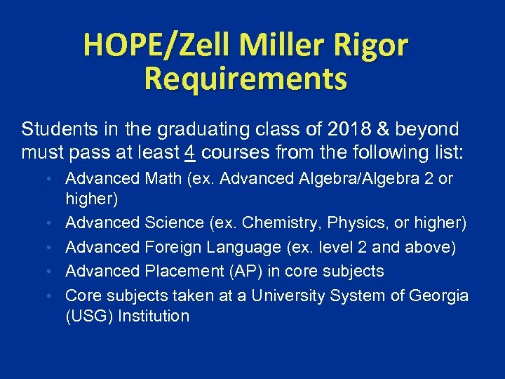 HOPE/Zell Miller Rigor Requirements Students in the graduating class of 2018 & beyond must