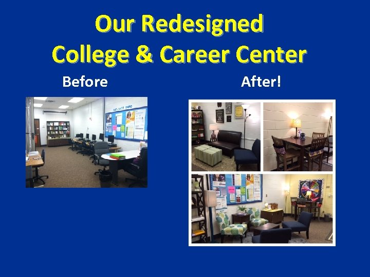 Our Redesigned College & Career Center Before After!