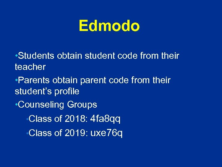 Edmodo • Students obtain student code from their teacher • Parents obtain parent code