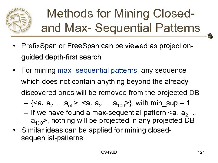 Methods for Mining Closedand Max- Sequential Patterns • Prefix. Span or Free. Span can